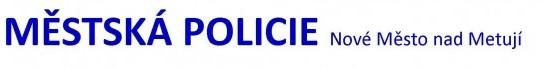 MĚSTSKÁ POLICIE Nové Město nad Metují